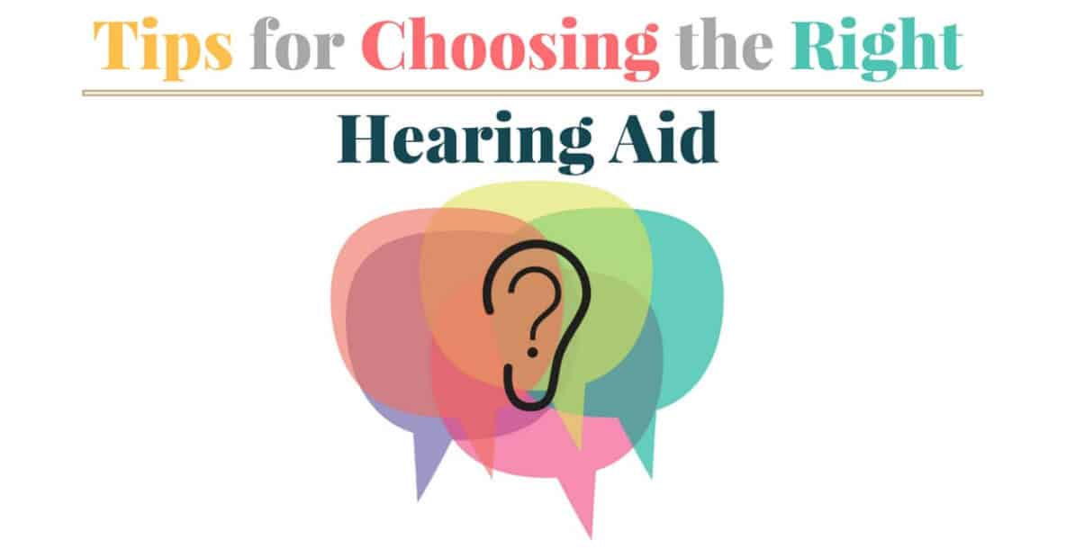 Tips for Choosing the Right Hearing Aid