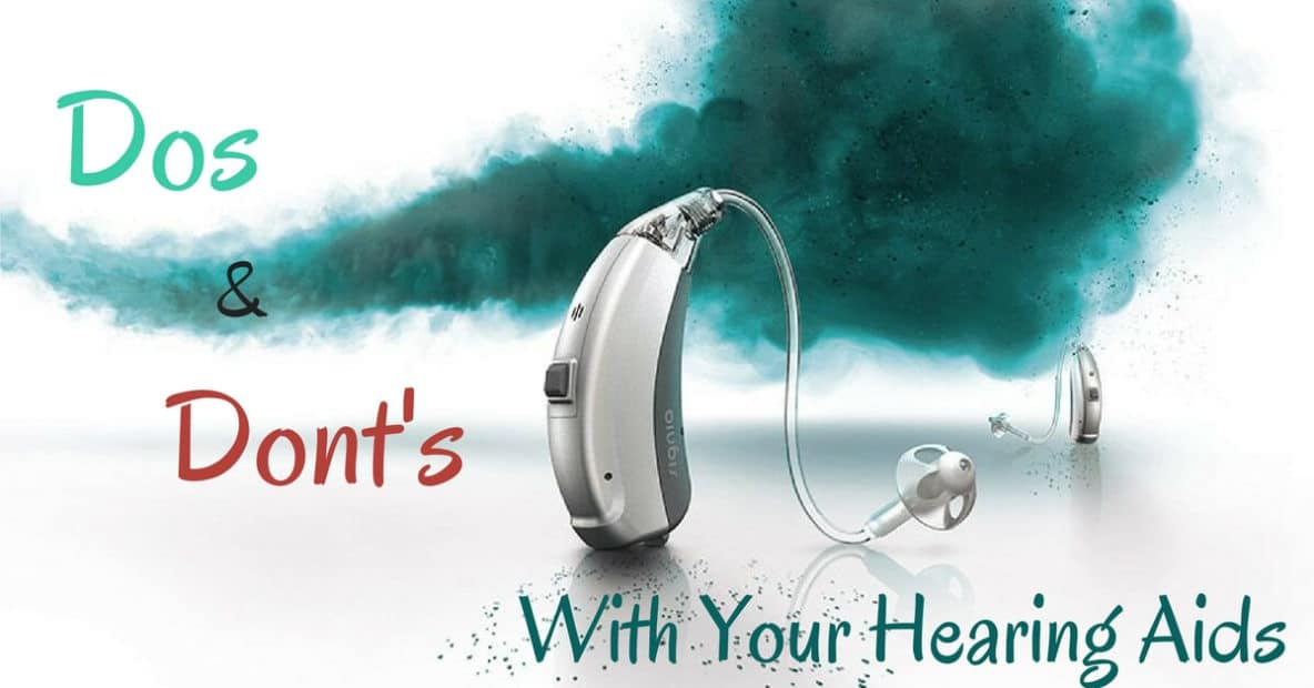 Do's and Don't's With Your Hearing Aids