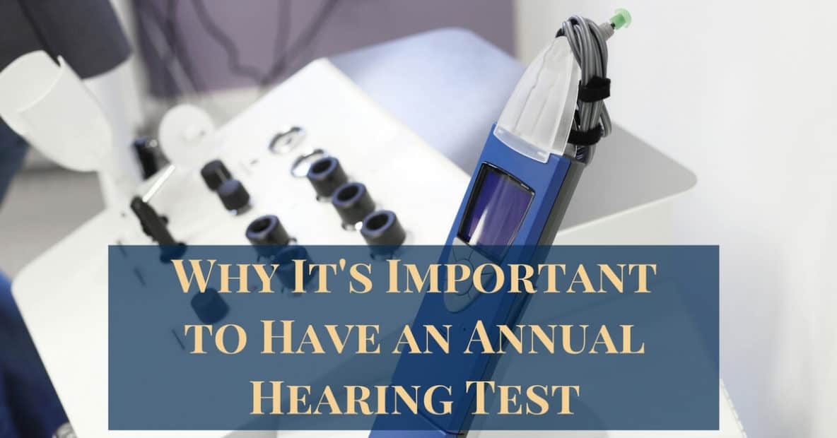 Why It's Important to Have an Annual Hearing Test