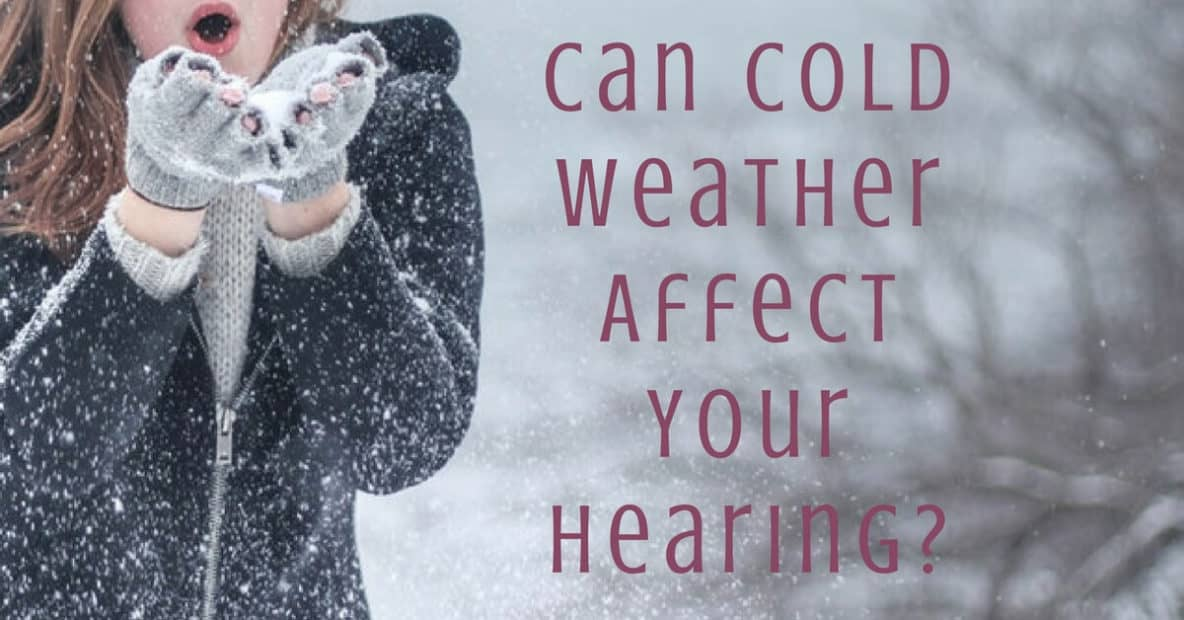 Can Cold Weather Affect Your Hearing?